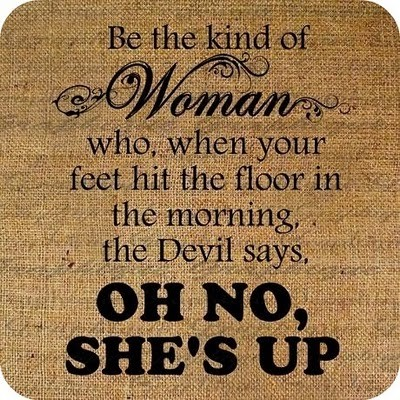 Be that kind of woman…