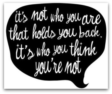 It's not who you are that holds you back,