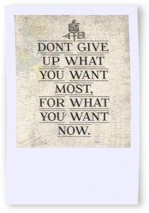 what you want most 210x300 Dont give up what you want most